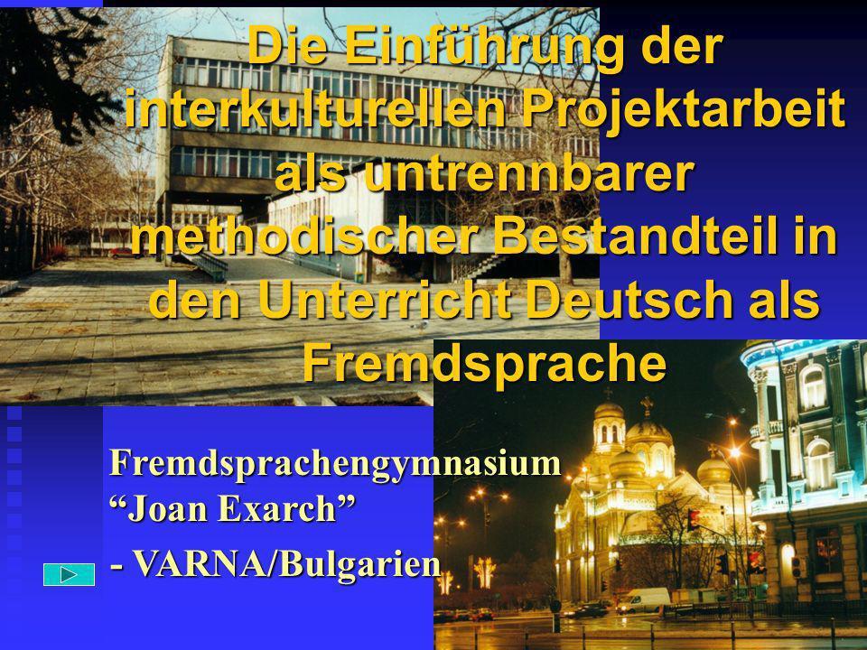 Die Einführung der interkulturellen Projektarbeit als untrennbarer methodischer Bestandteil in den Unterricht Deutsch als Fremdsprache