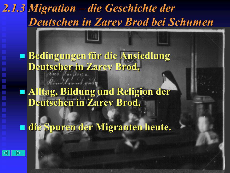 2.1.3 Migration – die Geschichte der Deutschen in Zarev Brod bei Schumen