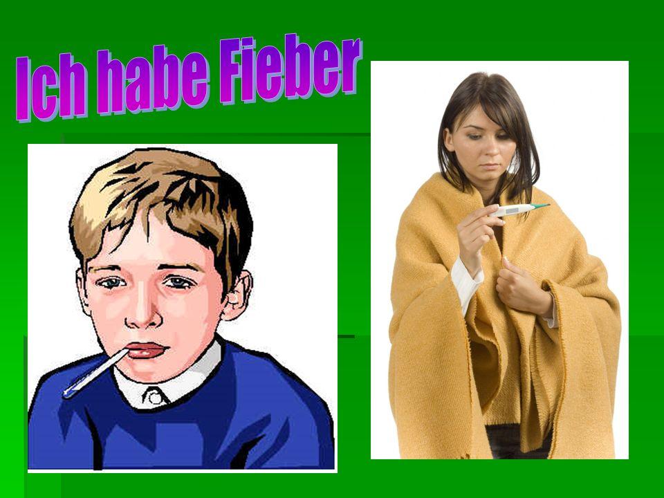 Ich habe Fieber