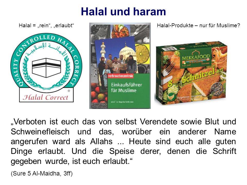 """Halal und haram Halal = """"rein , """"erlaubt Halal-Produkte – nur für Muslime"""
