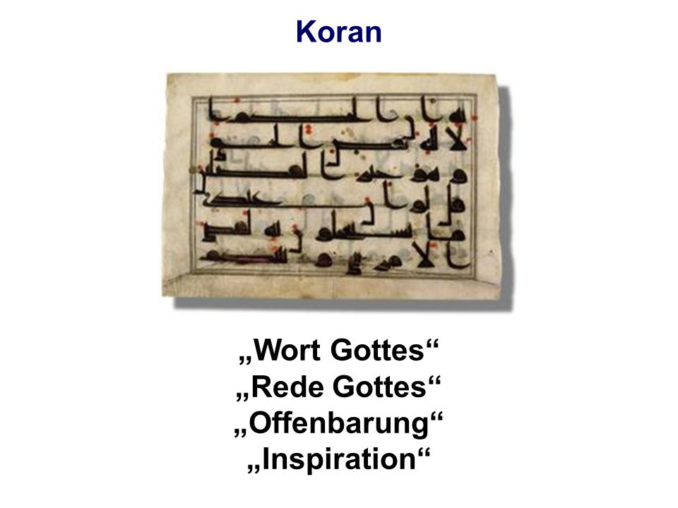 "Koran ""Wort Gottes ""Rede Gottes ""Offenbarung ""Inspiration"