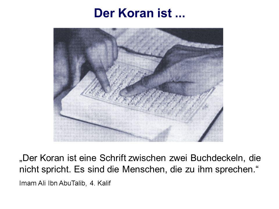 """Der Koran ist ... """"Der Koran ist eine Schrift zwischen zwei Buchdeckeln, die nicht spricht. Es sind die Menschen, die zu ihm sprechen."""