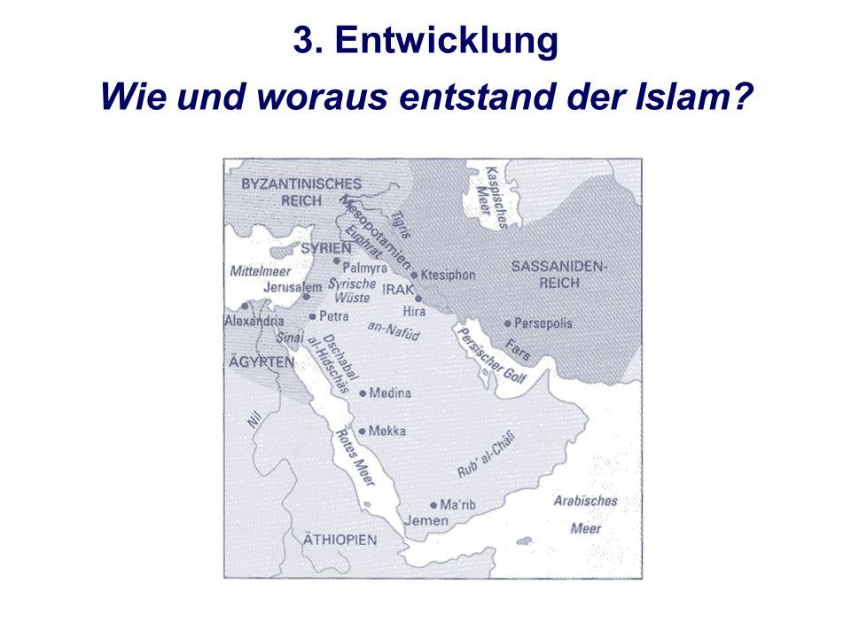 Wie und woraus entstand der Islam