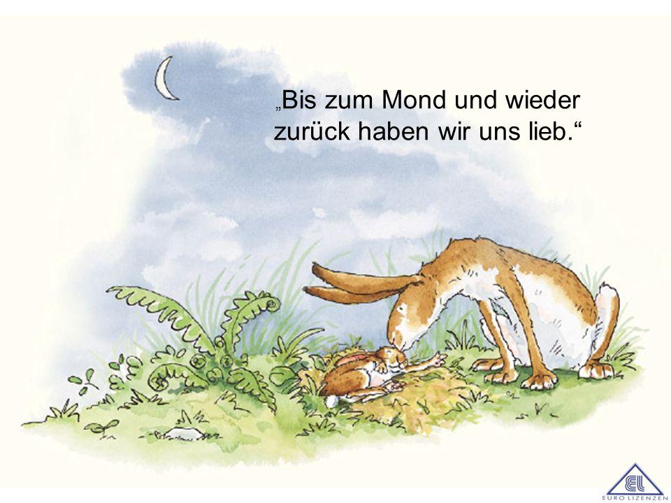 """""""Bis zum Mond und wieder zurück haben wir uns lieb."""