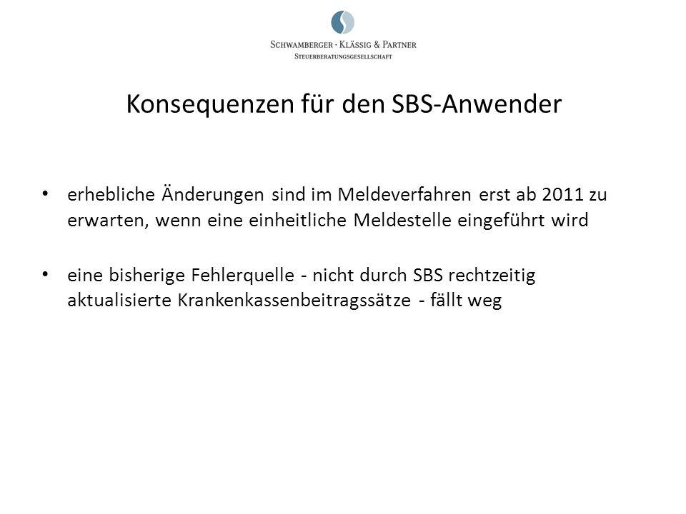 Konsequenzen für den SBS-Anwender
