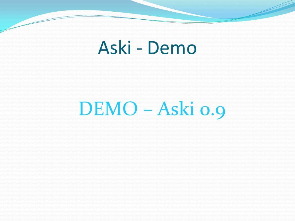 Aski - Demo DEMO – Aski 0.9