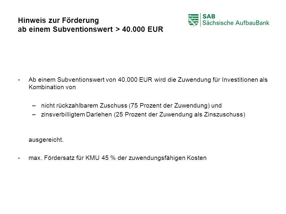 Hinweis zur Förderung ab einem Subventionswert > 40.000 EUR
