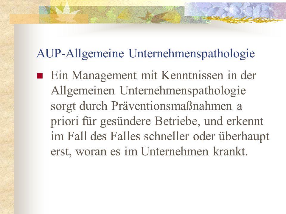 AUP-Allgemeine Unternehmenspathologie