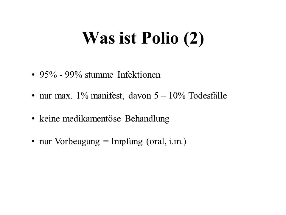 Was ist Polio (2) 95% - 99% stumme Infektionen
