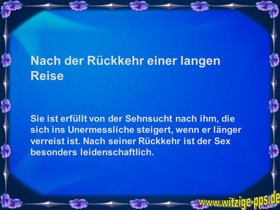 www.witzige-pps.de Nach der Rückkehr einer langen Reise