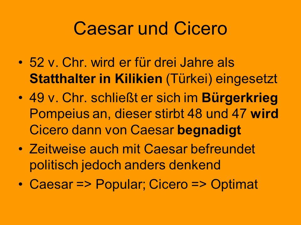 Caesar und Cicero 52 v. Chr. wird er für drei Jahre als Statthalter in Kilikien (Türkei) eingesetzt.