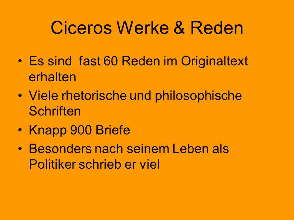 Ciceros Werke & Reden Es sind fast 60 Reden im Originaltext erhalten
