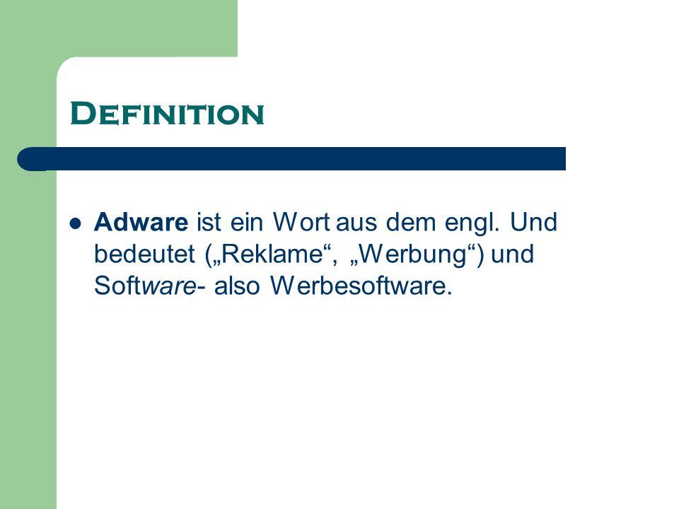 Definition Adware ist ein Wort aus dem engl.