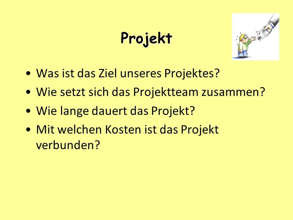 Projekt Was ist das Ziel unseres Projektes
