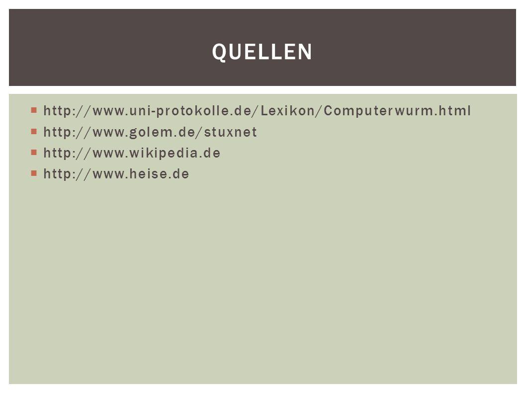 Quellen http://www.uni-protokolle.de/Lexikon/Computerwurm.html