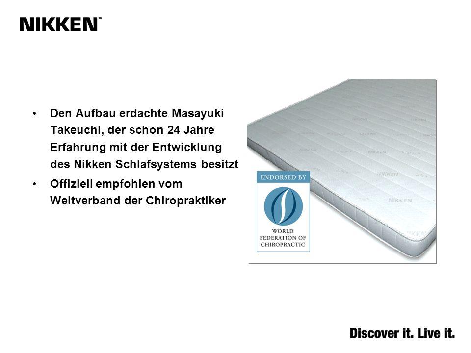 Den Aufbau erdachte Masayuki Takeuchi, der schon 24 Jahre Erfahrung mit der Entwicklung des Nikken Schlafsystems besitzt