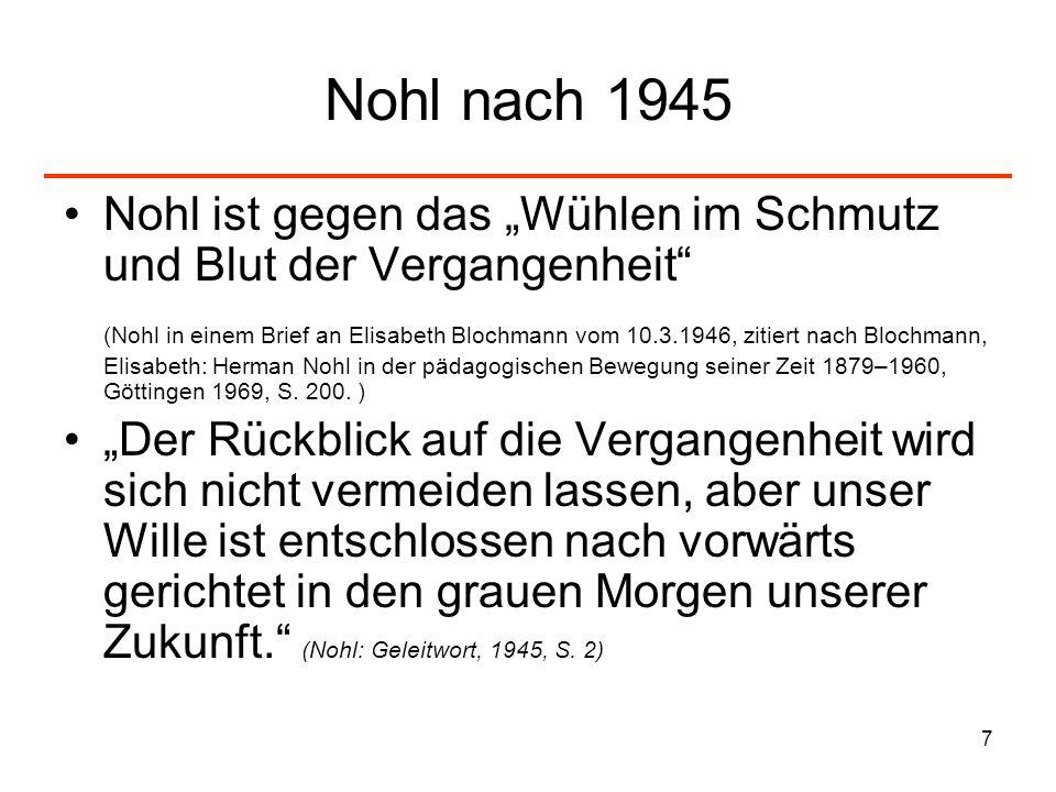 """Nohl nach 1945 Nohl ist gegen das """"Wühlen im Schmutz und Blut der Vergangenheit"""