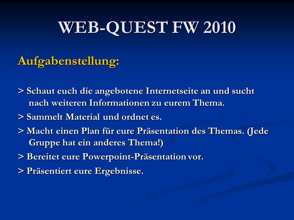 WEB-QUEST FW 2010 Aufgabenstellung: