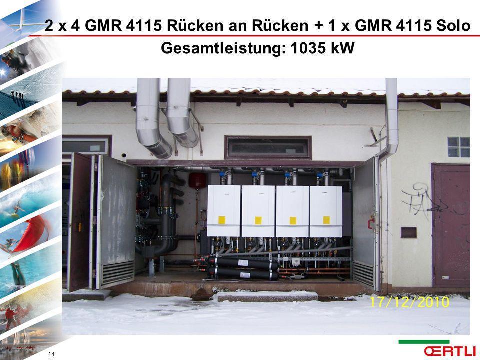 2 x 4 GMR 4115 Rücken an Rücken + 1 x GMR 4115 Solo Gesamtleistung: 1035 kW