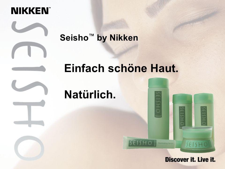 Seisho™ by Nikken Einfach schöne Haut. Natürlich.