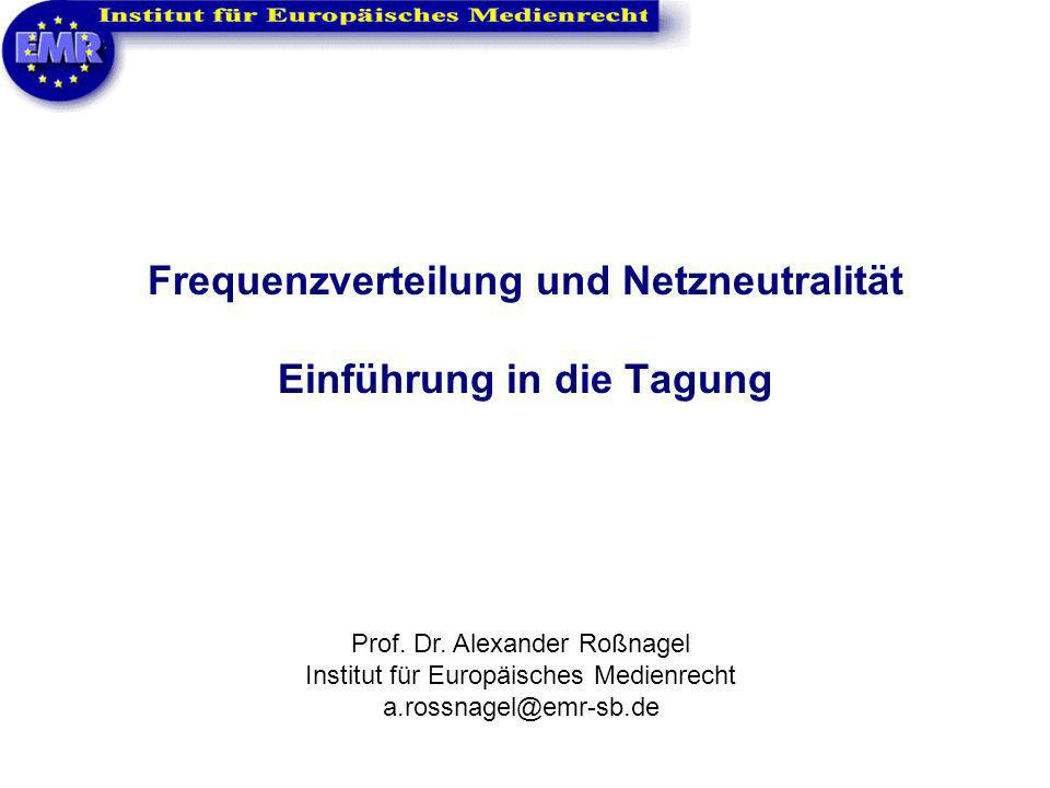 Frequenzverteilung und Netzneutralität Einführung in die Tagung