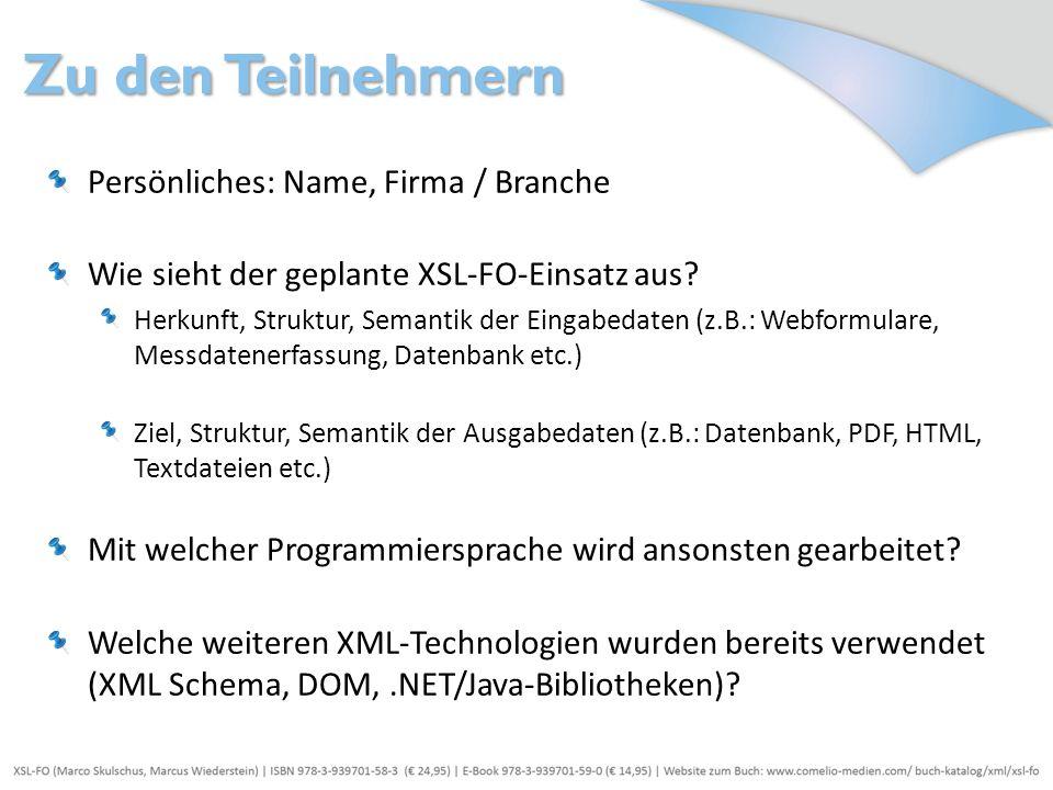 Zu den Teilnehmern Persönliches: Name, Firma / Branche