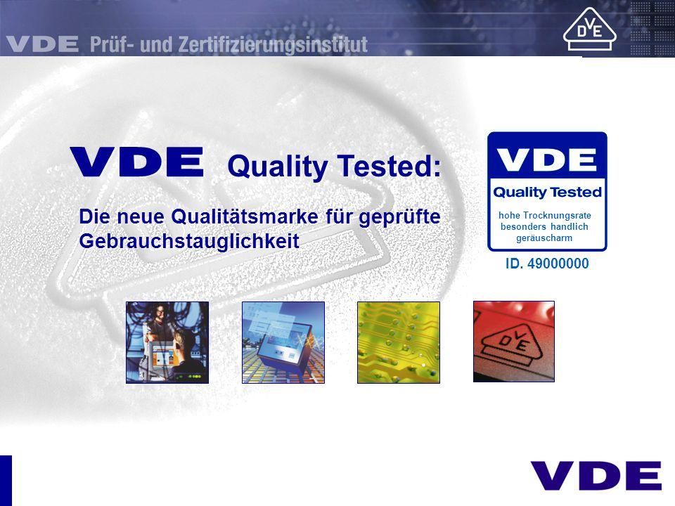 E Quality Tested: hohe Trocknungsrate. besonders handlich. geräuscharm. Die neue Qualitätsmarke für geprüfte Gebrauchstauglichkeit.