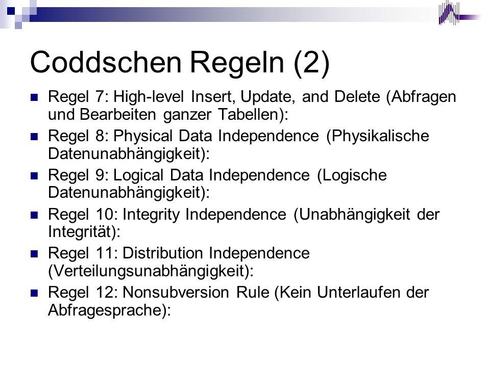 Coddschen Regeln (2) Regel 7: High-level Insert, Update, and Delete (Abfragen und Bearbeiten ganzer Tabellen):