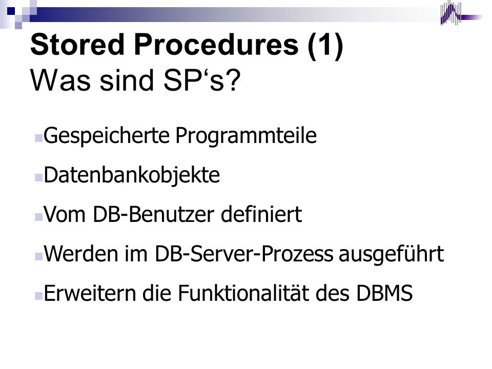Stored Procedures (1) Was sind SP's