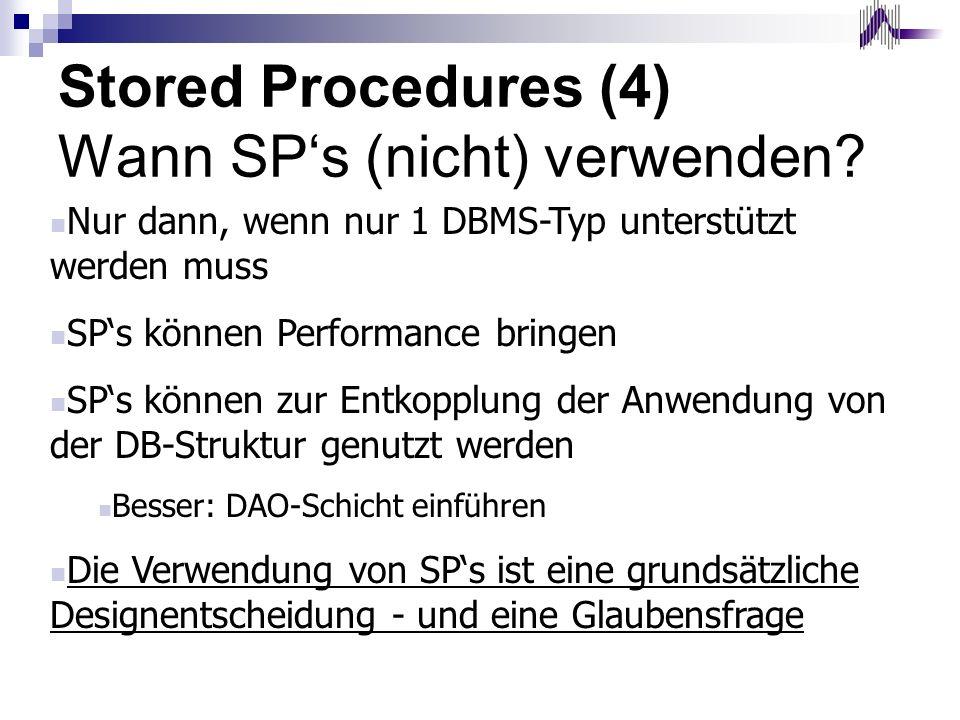 Stored Procedures (4) Wann SP's (nicht) verwenden