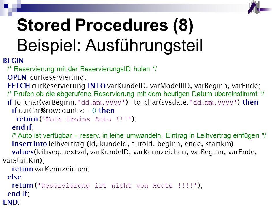 Stored Procedures (8) Beispiel: Ausführungsteil