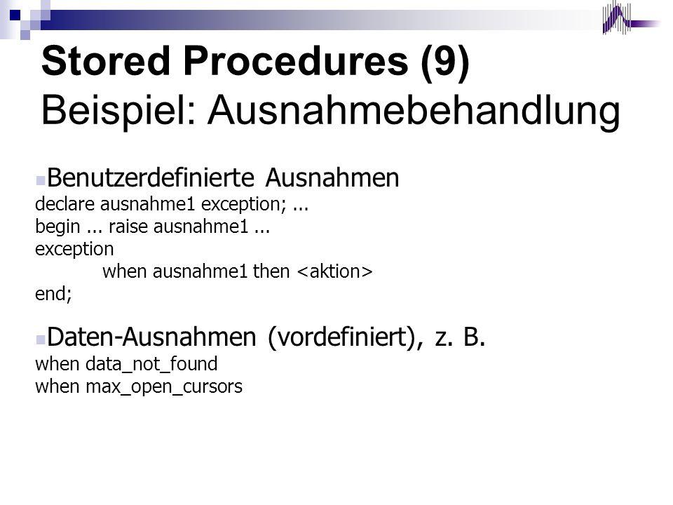 Stored Procedures (9) Beispiel: Ausnahmebehandlung