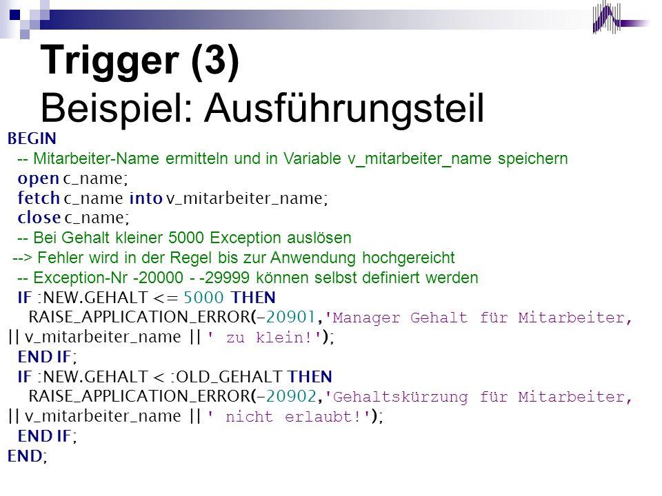 Trigger (3) Beispiel: Ausführungsteil