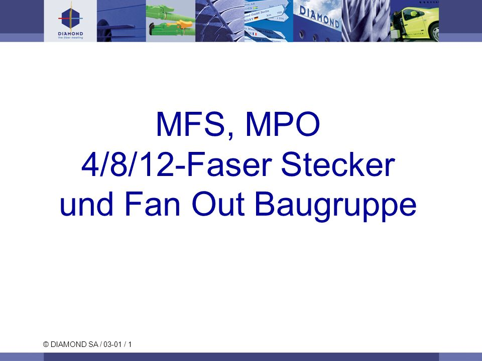 MFS, MPO 4/8/12-Faser Stecker und Fan Out Baugruppe