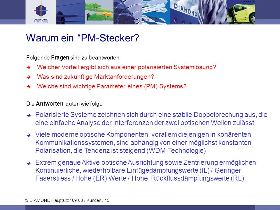 Warum ein PM-Stecker Folgende Fragen sind zu beantworten: Welcher Vorteil ergibt sich aus einer polarisierten Systemlösung