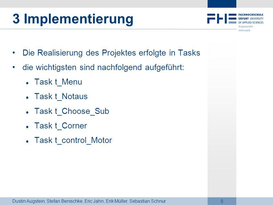 3 Implementierung Die Realisierung des Projektes erfolgte in Tasks