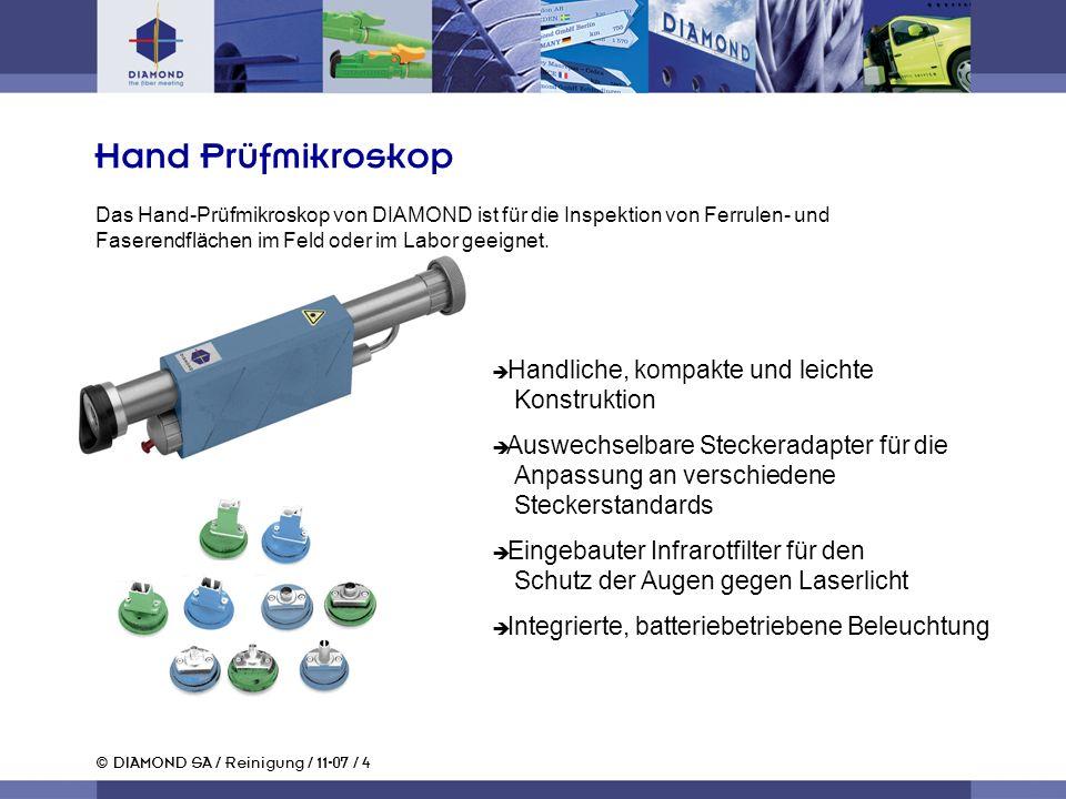 Hand Prüfmikroskop Das Hand-Prüfmikroskop von DIAMOND ist für die Inspektion von Ferrulen- und Faserendflächen im Feld oder im Labor geeignet.