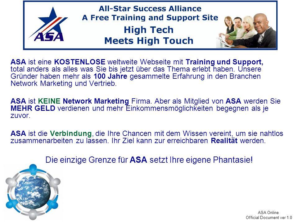 Die einzige Grenze für ASA setzt Ihre eigene Phantasie!