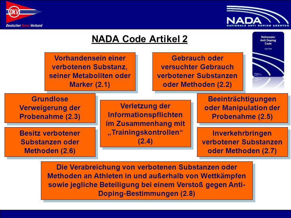 NADA Code Artikel 2Vorhandensein einer verbotenen Substanz, seiner Metaboliten oder Marker (2.1)