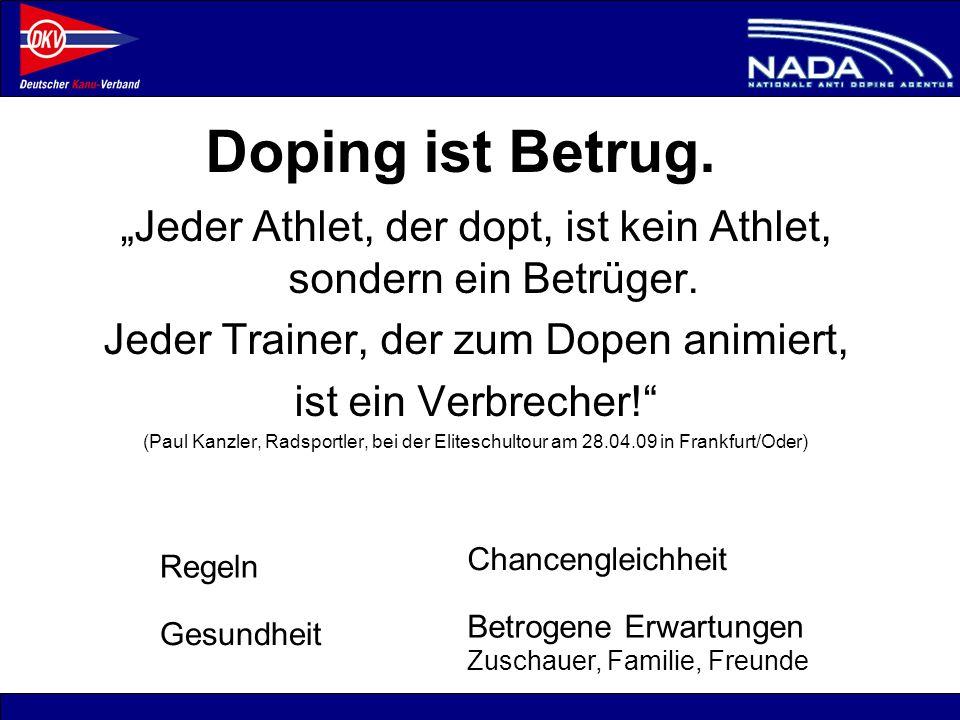 """Doping ist Betrug.""""Jeder Athlet, der dopt, ist kein Athlet, sondern ein Betrüger. Jeder Trainer, der zum Dopen animiert,"""
