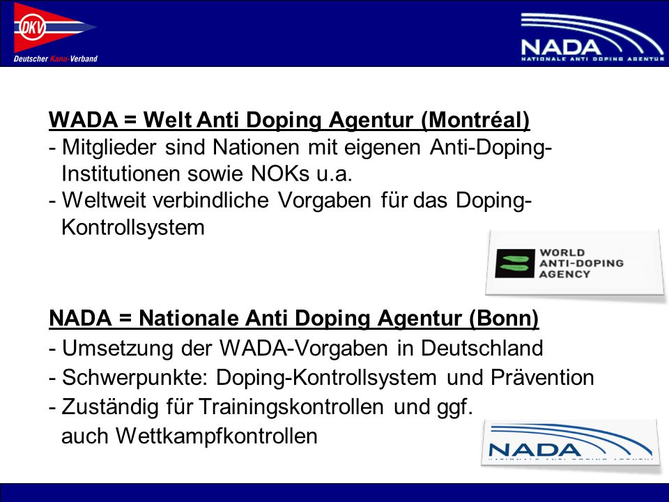 NADA = Nationale Anti Doping Agentur (Bonn)