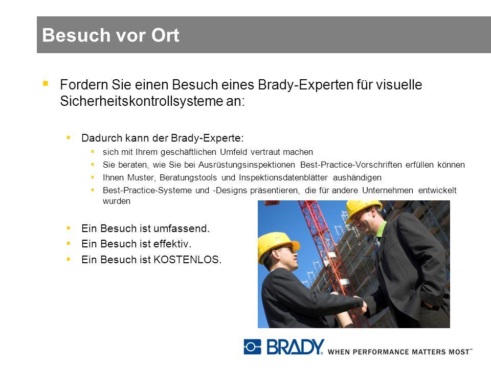 Besuch vor Ort Fordern Sie einen Besuch eines Brady-Experten für visuelle Sicherheitskontrollsysteme an:
