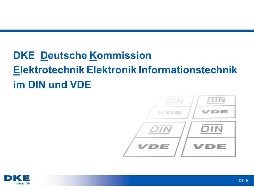 DKE DKE Deutsche Kommission Elektrotechnik Elektronik Informationstechnik im DIN und VDE ZN1-1/1.