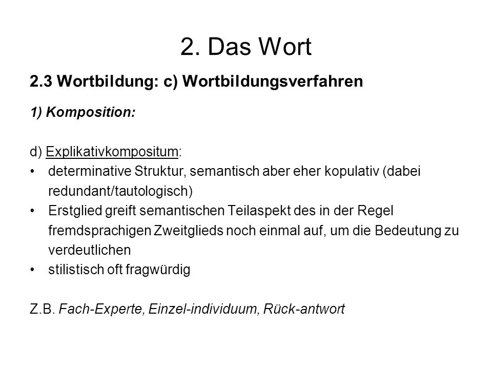 2. Das Wort 2.3 Wortbildung: c) Wortbildungsverfahren 1) Komposition:
