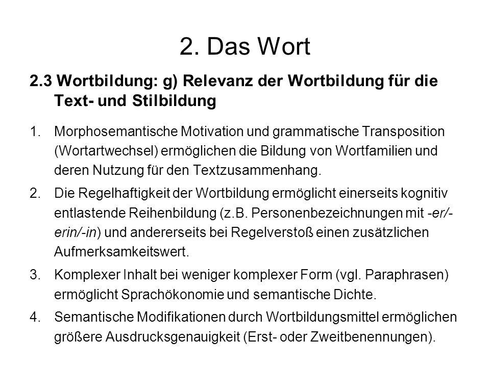 2. Das Wort 2.3 Wortbildung: g) Relevanz der Wortbildung für die Text- und Stilbildung.