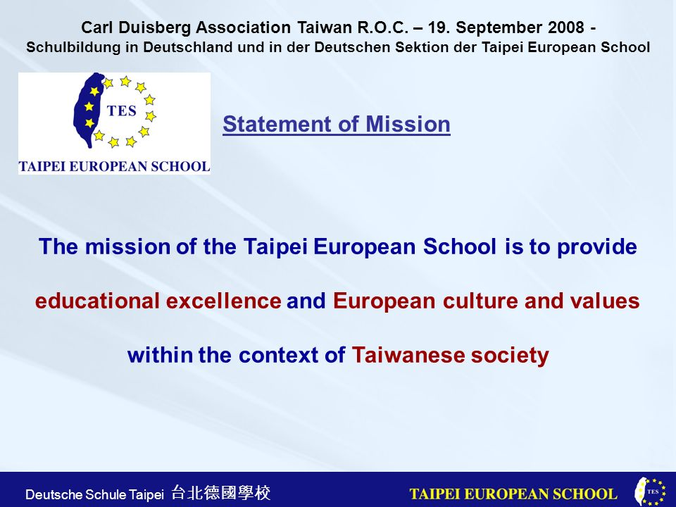 The mission of the Taipei European School is to provide