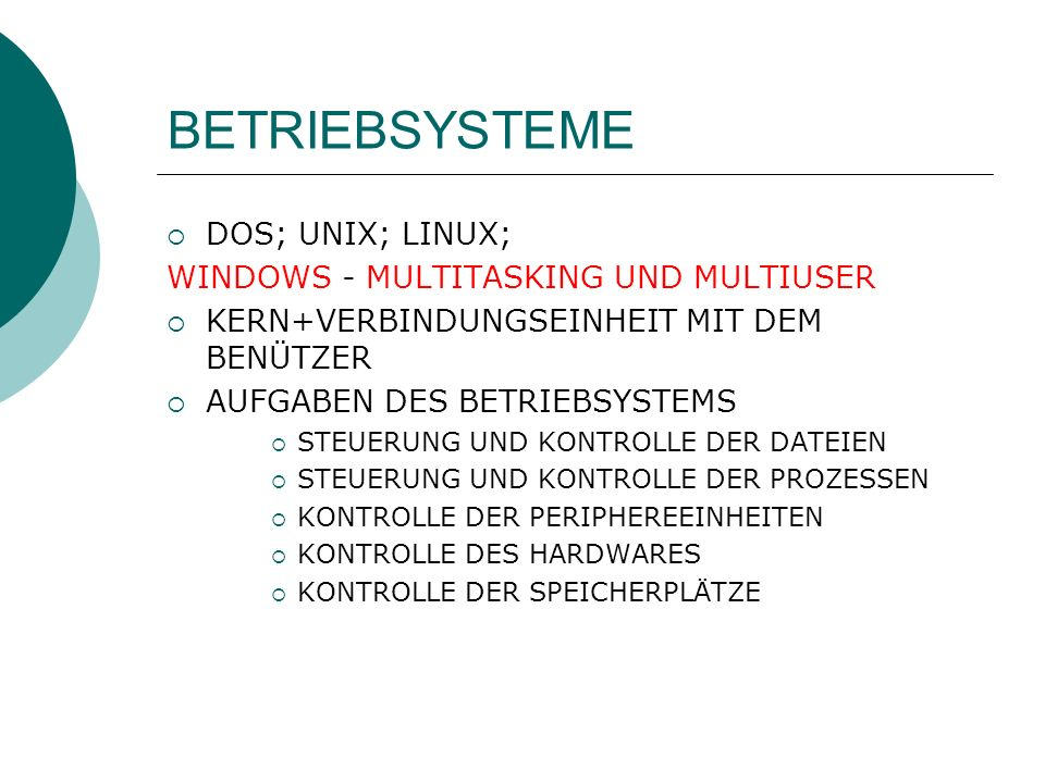 BETRIEBSYSTEME DOS; UNIX; LINUX; WINDOWS - MULTITASKING UND MULTIUSER