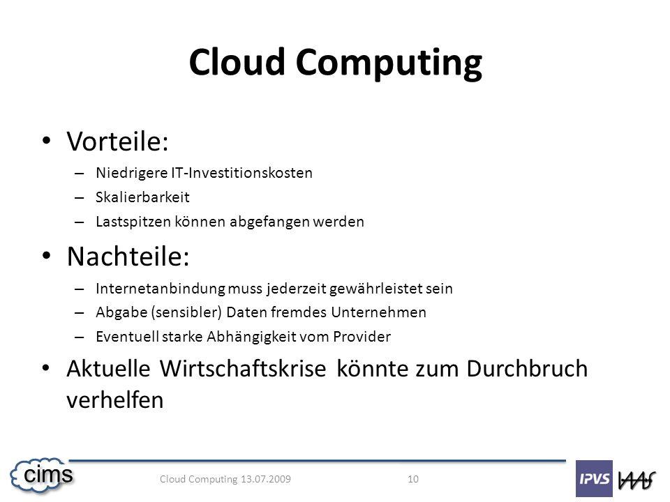 Cloud Computing Vorteile: Nachteile: