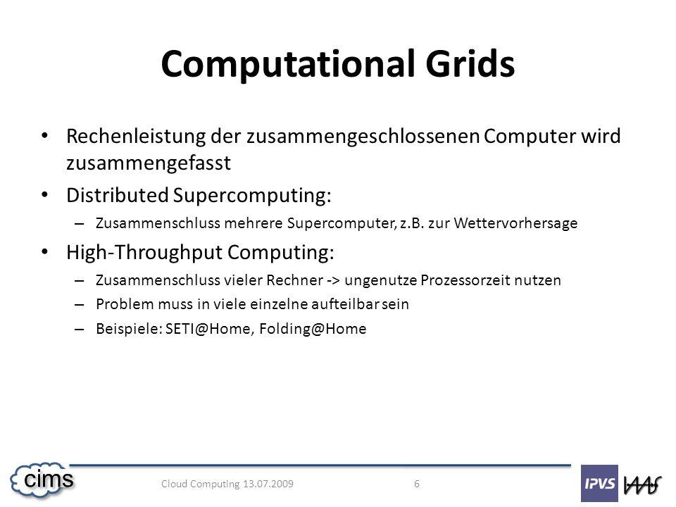 Computational Grids Rechenleistung der zusammengeschlossenen Computer wird zusammengefasst. Distributed Supercomputing: