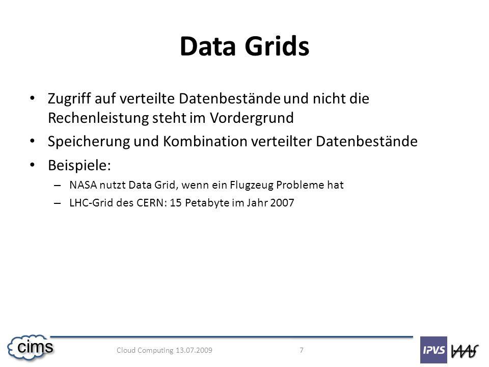 Data Grids Zugriff auf verteilte Datenbestände und nicht die Rechenleistung steht im Vordergrund.